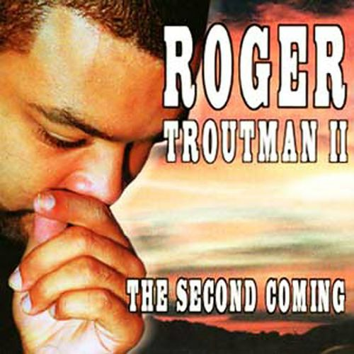 "ROGER TROUTMAN II ""THE SECOND COMING"" (USED CD)"