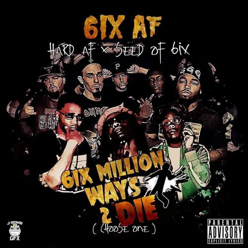 "6IX AF (HARD AF X SEED OF 6IX) ""6IX MILLION WAYS 2 DIE"" (NEW CD)"