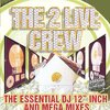 "THE 2 LIVE CREW ""THE ESSENTIAL DJ 12"" INCH AND MEGA MIXES"" (USED CD)"
