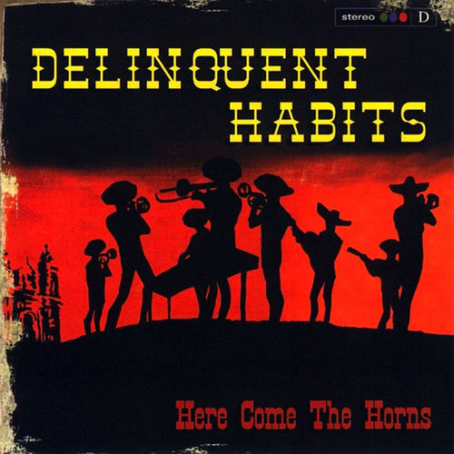 "DELINQUENT HABITS ""HERE COME THE HORNS"" (USED CD)"