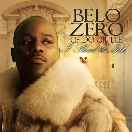 "BELO ZERO (OF DO OR DIE) ""I PLEQAD THE 5TH"" (NEW CD)"