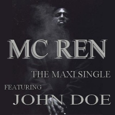"MC REN (FEATURING JOHN DOE) ""THE MAXI SINGLE"" (NEW CD)"