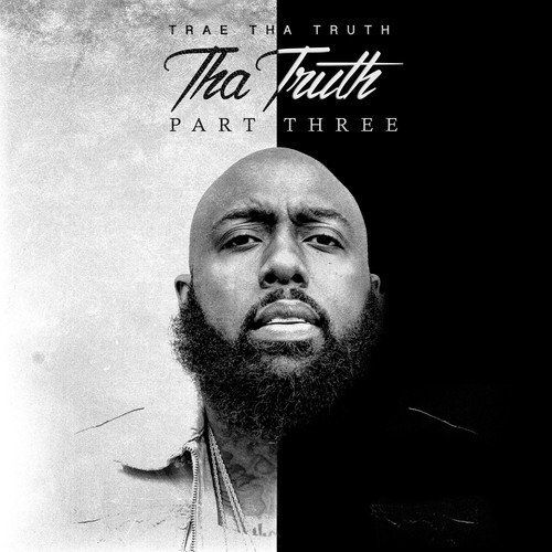 "TRAE ""THA TRUTH: PART THREE"" (NEW CD)"