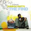 "OHMEGA WATTS ""THE FIND"" (USED CD)"