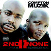 "2ND II NONE ""COMPTON MUZIK"" (NEW CD)"