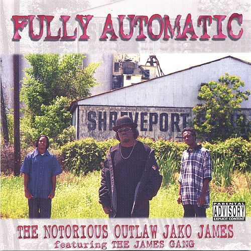 "THE NOTORIOUS OUTLAW JAKO JAMES "" FULLY AUTOMATIC"" (NEW CD)"