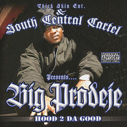 "BIG PRODEJE (SOUTH CENTRAL CARTEL) ""HOOD 2 DA GOOD"" (NEW CD)"
