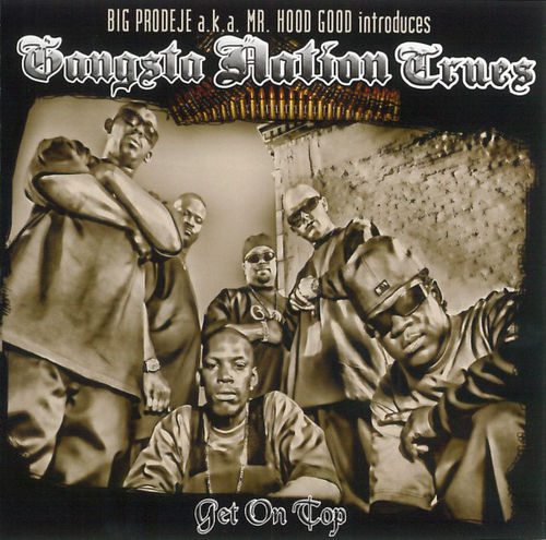 "GANGSTA NATION TRUES ""GET ON TOP"" (NEW CD)"