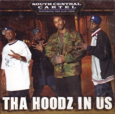"SOUTH CENTRAL CARTEL ""THA HOODZ IN US"" (NEW CD)"
