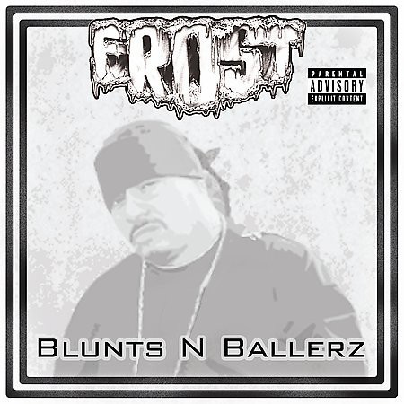 "FROST ""BLUNTS N BALLERZ"" (USED CD)"