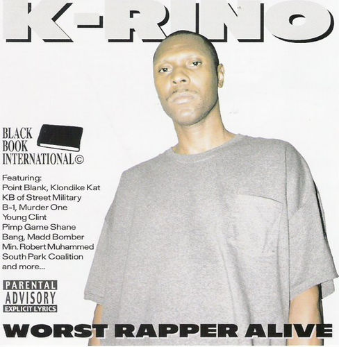 "K-RINO ""WORST RAPPER ALIVE"" (NEW CD)"