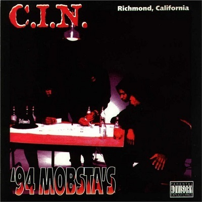 "C.I.N. ""'94 MOBSTA'S"" (NEW 2018 CD DIGIPAK RELEASE)"