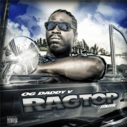 "OG DADDY V ""RAGTOP MUSIC"" (NEW CD)"