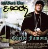 "E-ROCK (FROM 5TH WARD BOYZ) ""GHETTO FAMOUS"" (USED CD)"