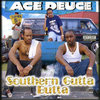 "ACE DEUCE ""SOUTHERN GUTTA BUTTA"" (USED CD)"