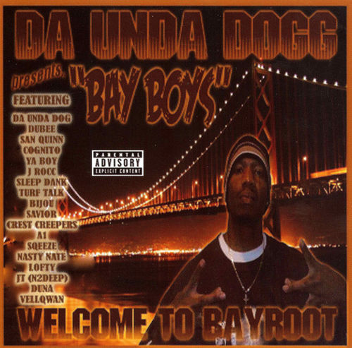 "DA' UNDA DOGG ""BAY BOYS: WELCOME TO BAYROOT"" (NEW CD)"