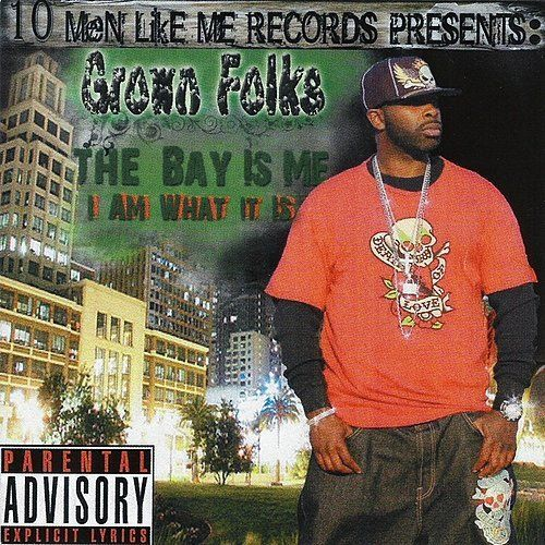 "GROWN FOLKS ""THE BAY IS ME"" (NEW CD)"