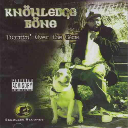 "KNOWLEDGE BONE ""TURNIN OVER THE GAME"" (NEW CD)"