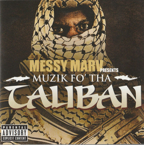 "MESSY MARV PRESENTS ""MUZIK FO' THA TALIBAN"" (NEW CD)"