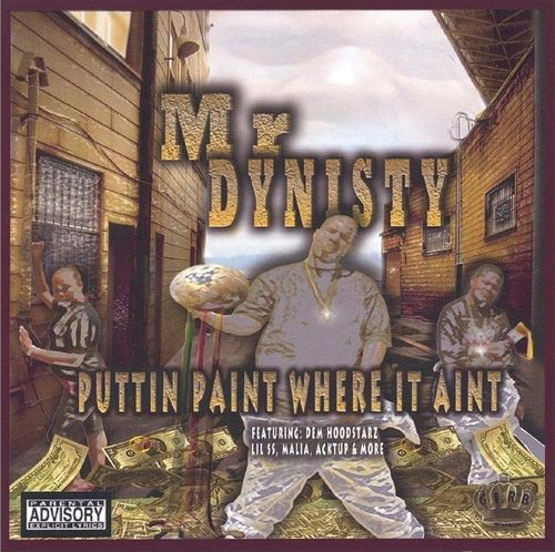 "MR DYNISTY ""PUTTIN PAINT WHERE IT AINT"" (NEW CD)"