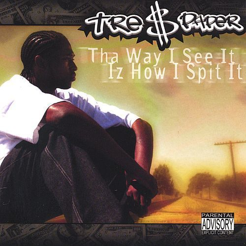 "TRE $ PAPER ""THA WAY I SEE IT IZ HOW I SPIT IT"" (USED CD)"