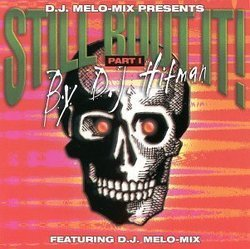 "D.J. MELO-MIX PRESENTS D.J. HITMAN ""STILL BOUT IT!"" (CD)"