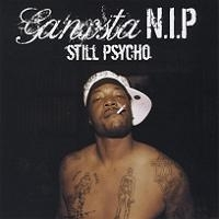 "GANXSTA N.I.P. ""STILL PSYCHO"" (NEW CD)"