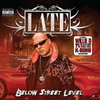 "LATE (OF THE SPC) ""BELOW STREET LEVEL"" (NEW CD)"