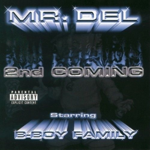 "MR. DEL & THE B-BOY FAMILY ""2ND COMING"" (NEW CD)"