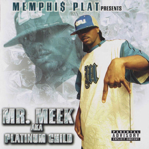"MR. MEEK (OF MEMPHIS PLAT) ""A.K.A. PLATINUM CHILD"" (USED CD)"