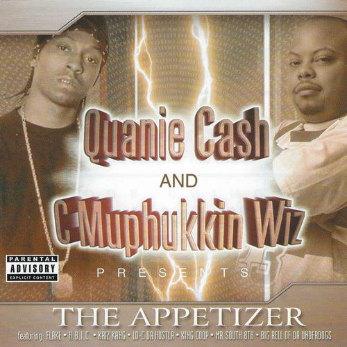 "QUANIE CASH & C MUPHUKKIN WIZ ""THE APPETIZER"" (NEW CD)"