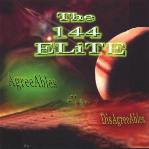 "THE 144 ELITE ""AGREEABLES +VS- DISAGREEABLES"" (NEW CD)"