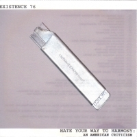 "EXISTENCE 76 ""HATE YOUR WAY TO HARMONY"" (CD)"