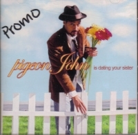 "PIGEON JOHN ""IS DATING YOUR SISTER"" (CD)"