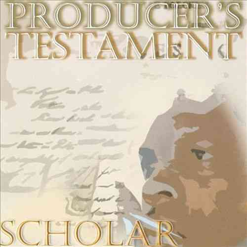"SCHOLAR ""PRODUCER'S TESTAMENT"" (NEW CD)"