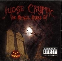 "JUDGE CRYPTIC ""THE MICHAEL MYERS EP"" (CD)"