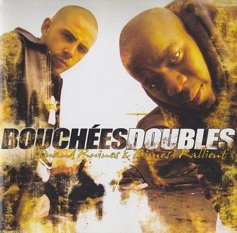"BOUCHÉES DOUBLES ""QUAND RUINES & RIMES S'RALLIENT"" (NEW CD)"