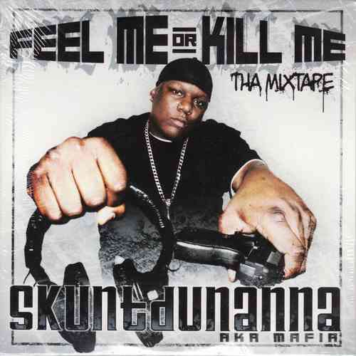 "SKUNTDUNANNA ""FEEL ME OR KILL ME"" (NEW CD)"
