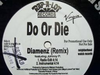 "DO OR DIE ""DIAMENZ (REMIX)"" (12INCH)"