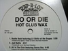 "DO OR DIE ""HOT CLUB WAX"" (EP)"