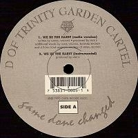 "D OF TRINITY GARDEN CARTEL ""WE BE THE ILLEST"" (12INCH)"