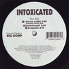 "INTOXICATED "" GET'EM / PUT DAT' THANG ON THE TABLE / MESSED AROUND "" (12INCH)"