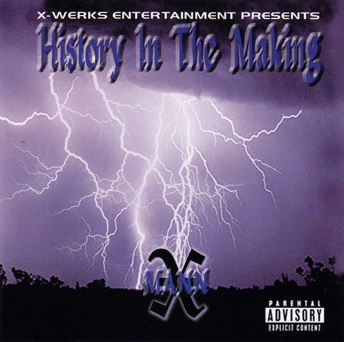 "X-MANN (OF TRINITY GARDEN CARTEL) ""HISTORY IN THE MAKING"" (CD)"
