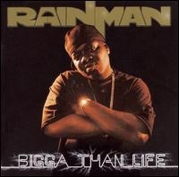 "RAINMAN (FROM WILDLIFFE SOCIETY) ""BIGGA THAN LIFE"" (CD)"