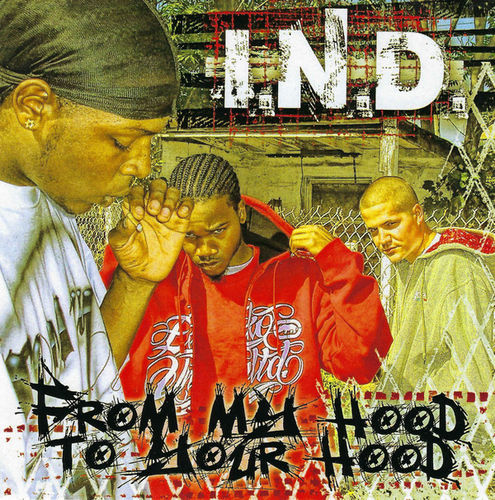 "I.N.D. ""FROM MY HOOD TO YOUR HOOD"" (USED CD)"