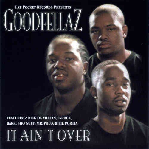 "GOODFELLAZ ""IT AIN'T OVER"" (USED CD)"
