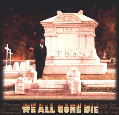 "LIL BLACK ""WE ALL GONE DIE"" (USED CD)"