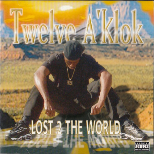 "TWELVE A' KLOK ""LOST 2 THE WORLD"" (USED CD)"