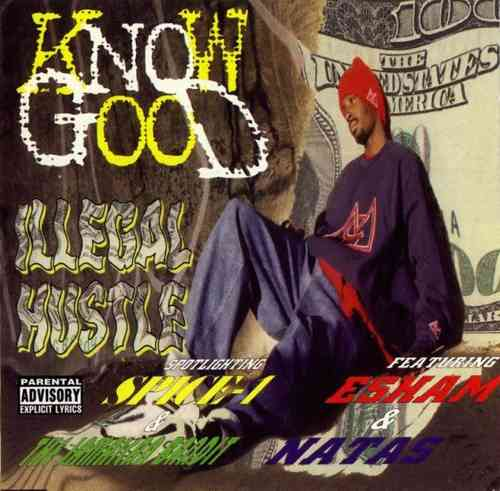 "KNOW GOOD ""ILLEGAL HUSTLE"" (USED CD)"