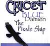 "CRICET ""BLUE DAMIEN: THE PIRATE SHIP"" (USED CD)"